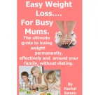 Easy Weight Loss for Busy Mums – Exclusive Interview With Author Rachel Swann