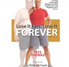 Lose It Fast, Lose It Forever – Exclusive Interview With Author Pete Thomas